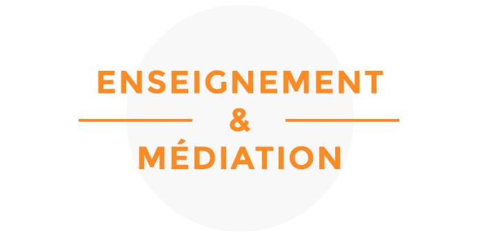 Enseignement & médiation